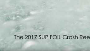 2017 SUP Foil Crash Reel