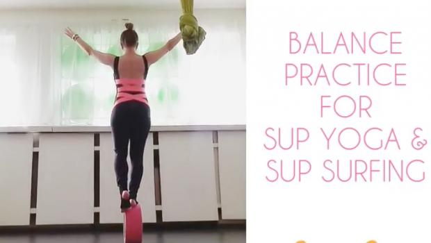 BALANCE WORK for SUP YOGA & SUP SURFING