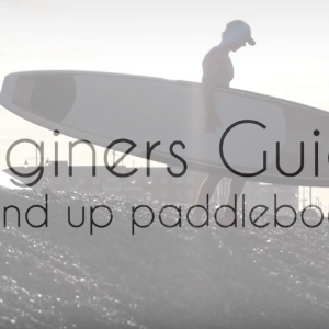 SBS: Beginners Guide To Stand Up Paddleboarding (SUP)